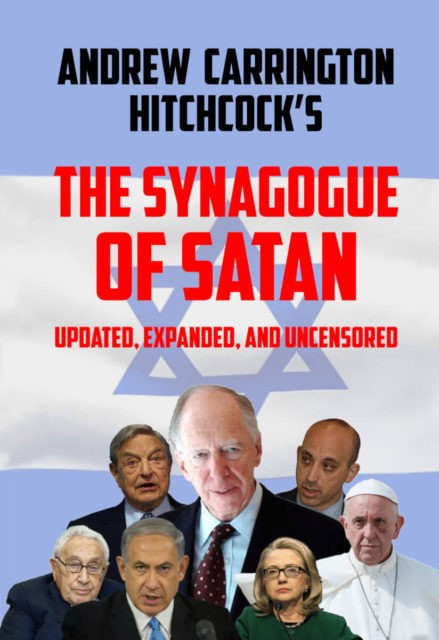 The Synagogue of Satan Updated, Expanded, and Uncensored